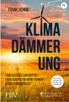 Buchtipp: Klimadämmerung – Vom Ausstieg zum Abstieg – ein Plädoyer für mehr Vernunft in der Energiepolitik