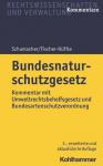 Bundesnaturschutzgesetz – Kommentar mit Umweltrechtsbehelfsgesetz und Bundesartenschutzverordnung